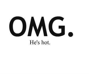 Hot, OMG, and boy image