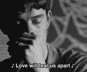 joy division, love will tear us apart, and quotes image