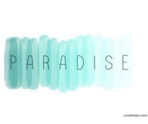 paradise, blue, and quote image