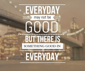 quote, everyday, and good image