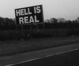 hell, real, and black and white image