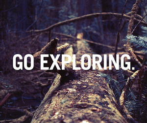 explore, quote, and nature image