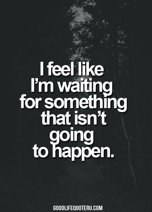 Sad quotes about waiting for someone