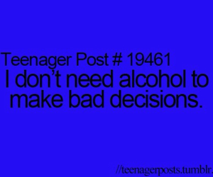 alcohol, teenager post, and quote image