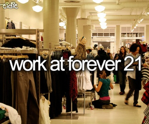 forever 21, before i die, and work image