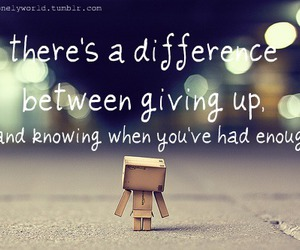 difference, enough, and giving up image