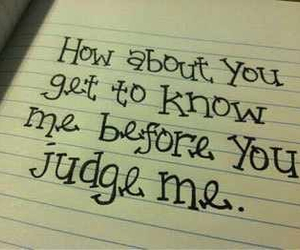 me, quotes, and don't judge image