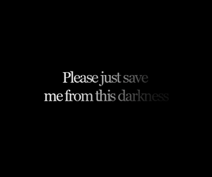 Darkness, quotes, and Save Me image