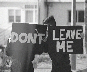 boy, sign, and don't leave me image