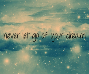 Dream, quotes, and never image