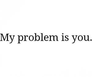 problem, you, and quote image