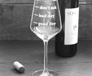 alcohol, good day, and wine image