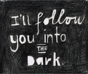 dark, death cab for cutie, and quotes image