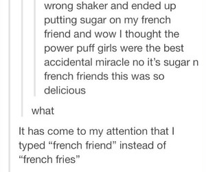 French Fries, tumblr posts, and text posts image