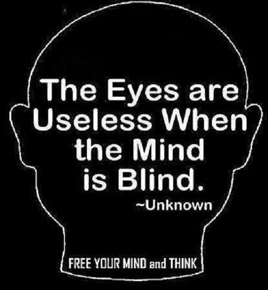 The Eyes Are Useless When The Mind Is Blind.FREE YOUR MIND ...