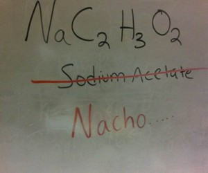 funny, nachos, and chemistry image