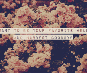 flowers, quote, and goodbye image