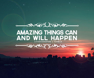 quote, amazing, and happen image