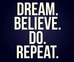 Dream, believe, and do image