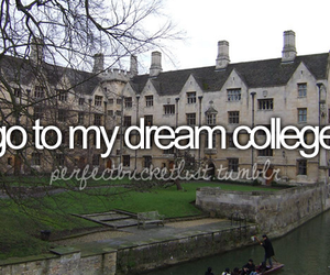 college, before i die, and Dream image