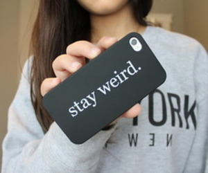 iphone, weird, and stay weird image