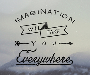 imagination, quote, and everywhere image