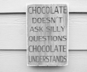 chocolate, quote, and true image