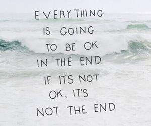 end, everything, and ok image
