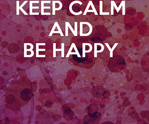 keep calm and be happy image