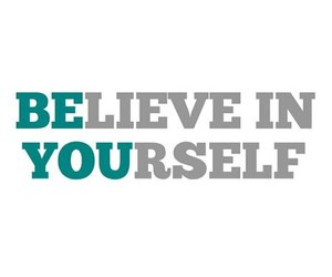 believe, believe in yourself, and be you image