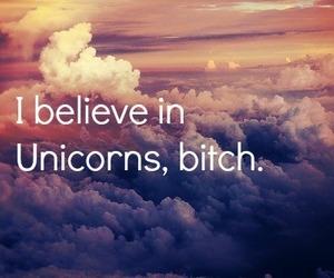 unicorn, bitch, and believe image