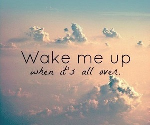 wake me up, avicii, and quotes image