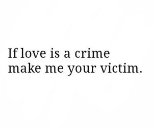 love, quote, and crime image