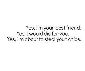 best friends, quote, and chips image