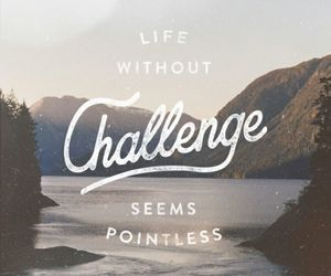challenge, inspired, and life image