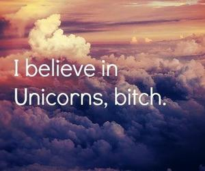 unicorn, bitch, and believe image