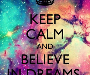dreams and keep calm image