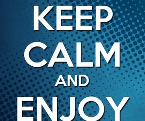 enjoy life and keep calm image