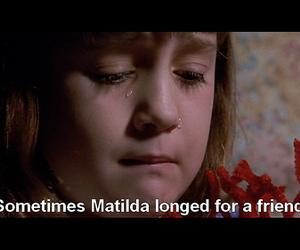 matilda, sad, and friends image