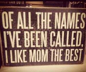 the best !, love being a mom, and ♡♥♡♥!!! image