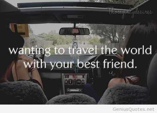Traveling with your best friend quote on We Heart It