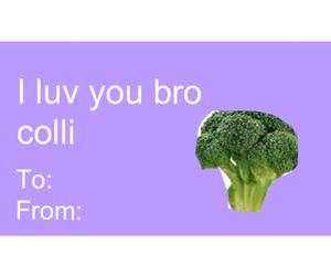 bro, valentines, and brocolli image