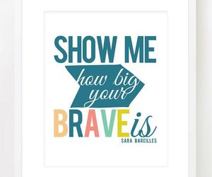 brave, inspirations, and life image