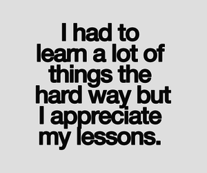appreciate, hard, and lessons image