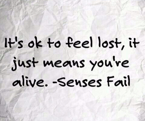 alive, lost, and senses fail image
