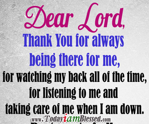 Lord Thank You For Always Being There For Me Yes Pin It