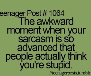 sarcasm, teenager post, and post image