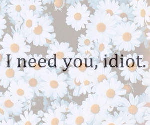 idiot, love, and need image