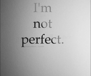 perfect, not perfect, and quotes image