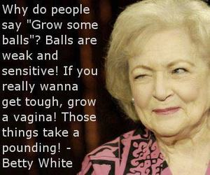 betty white, tough, and strong woman image